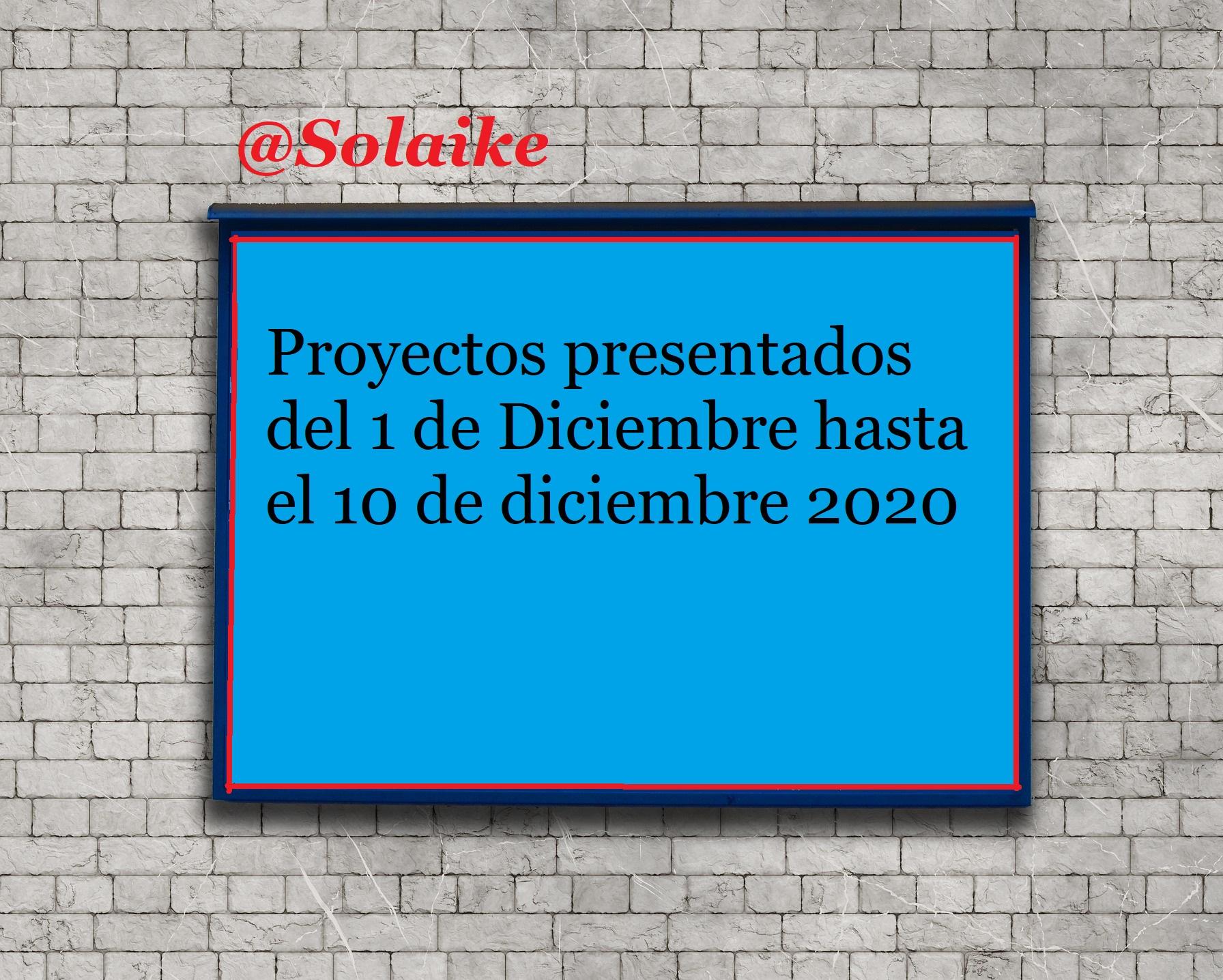Proyectos presentados del 1 al 10 de Dicembre del 2020